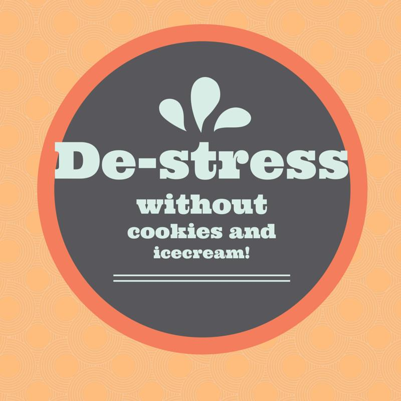 How to De-Stress without Cookies & Ice Cream| Guest Post