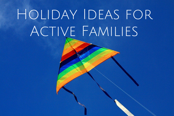 Holiday Ideas for Active Families